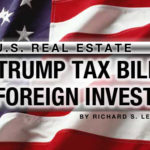 United States Real Estate, Foreign Investors and the Trump Tax Bill